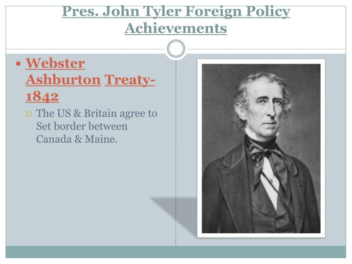 Pres. John Tyler Foreign Policy Achievements
