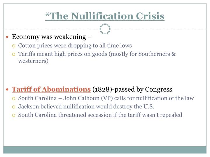 *The Nullification Crisis