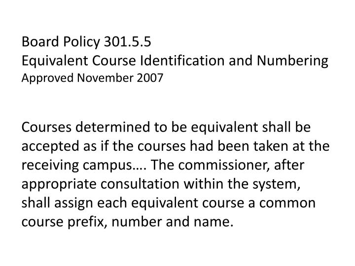 Board policy 301 5 5 equivalent course identification and numbering approved november 2007