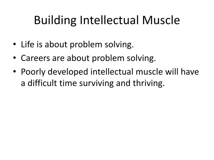 Building Intellectual Muscle