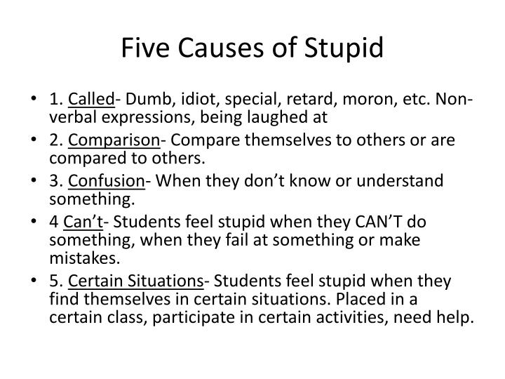Five Causes of Stupid