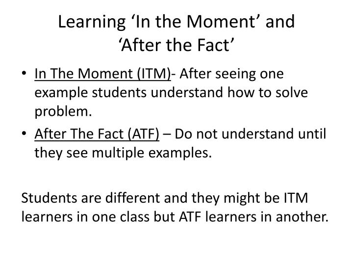 Learning 'In the Moment' and