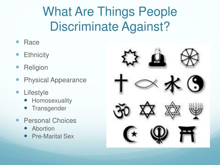 What are things people discriminate against