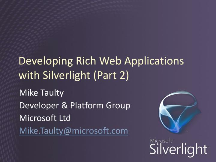 developing rich web applications with silverlight part 2