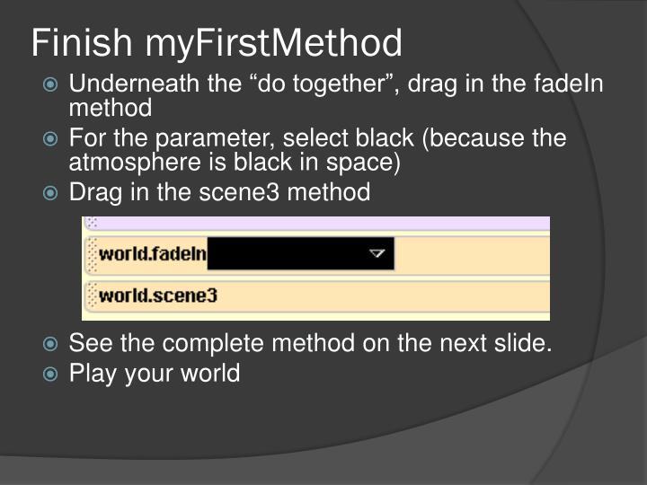 Finish myFirstMethod