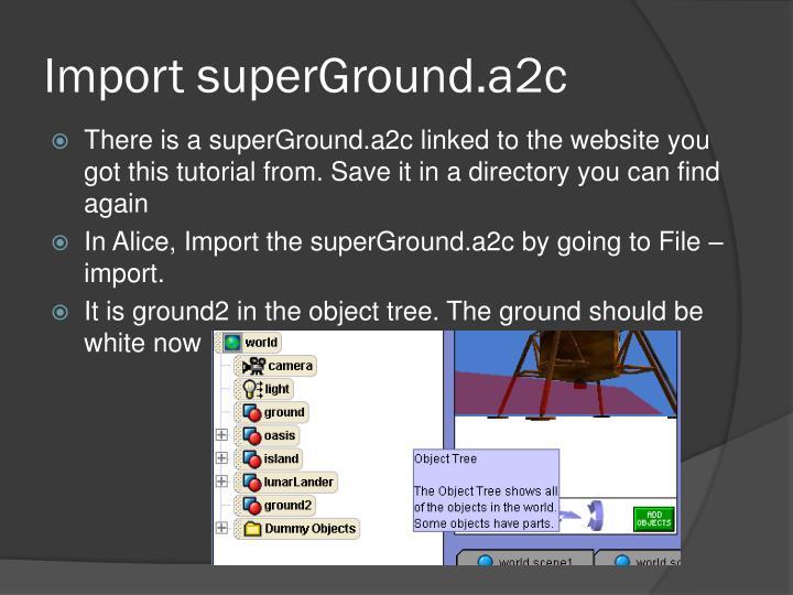 Import superGround.a2c