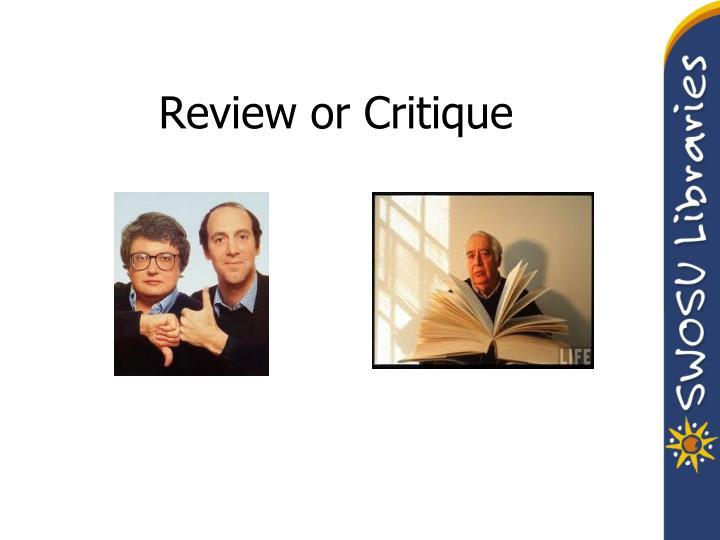 Review or Critique
