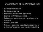 incarnations of confirmation bias
