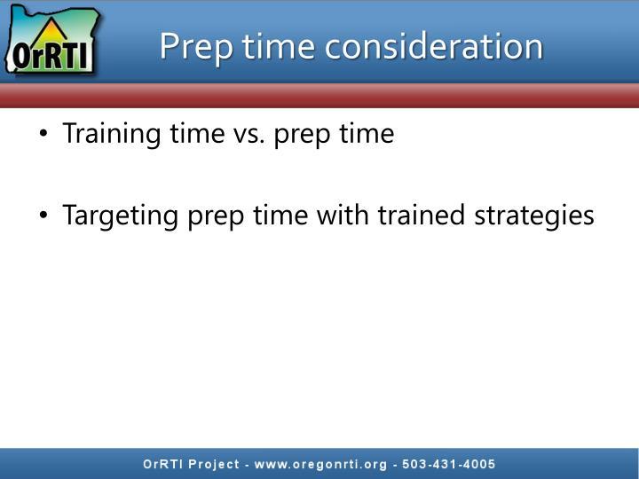 Prep time consideration