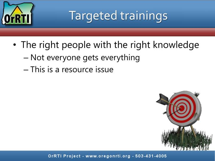 Targeted trainings