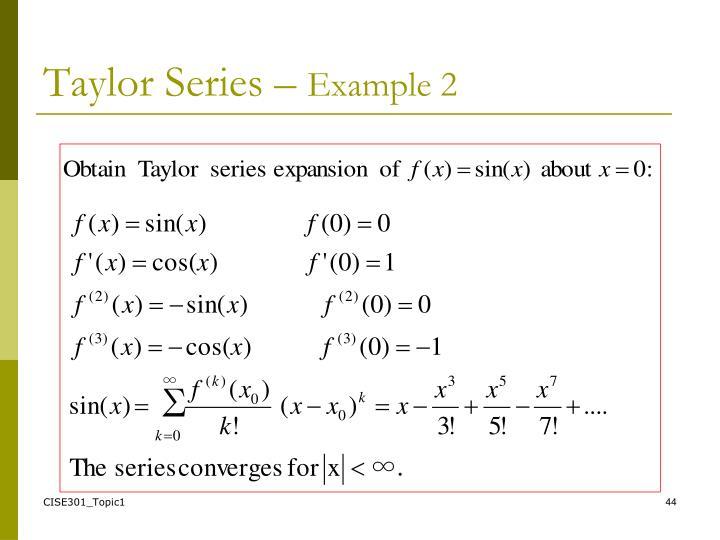 Taylor Series –