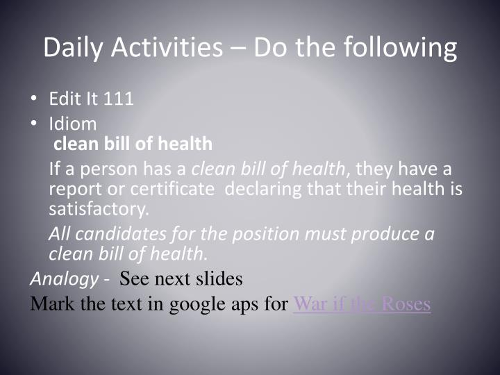 Daily Activities – Do the following