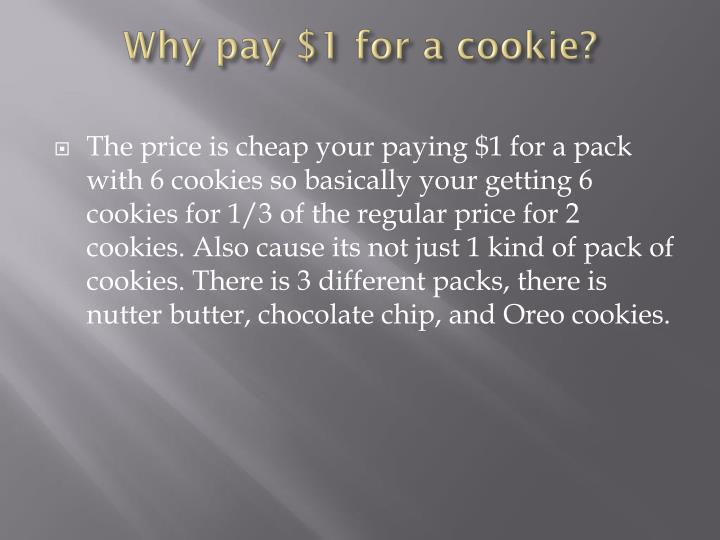 Why pay $1 for a cookie?