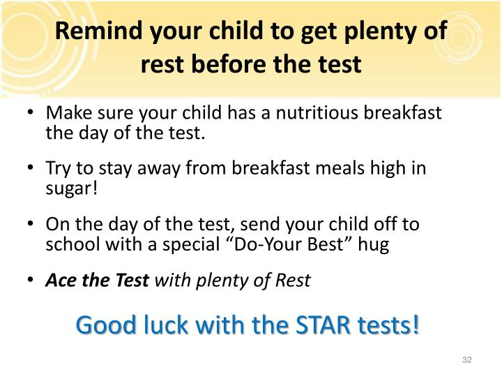 Remind your child to get plenty of rest before the test