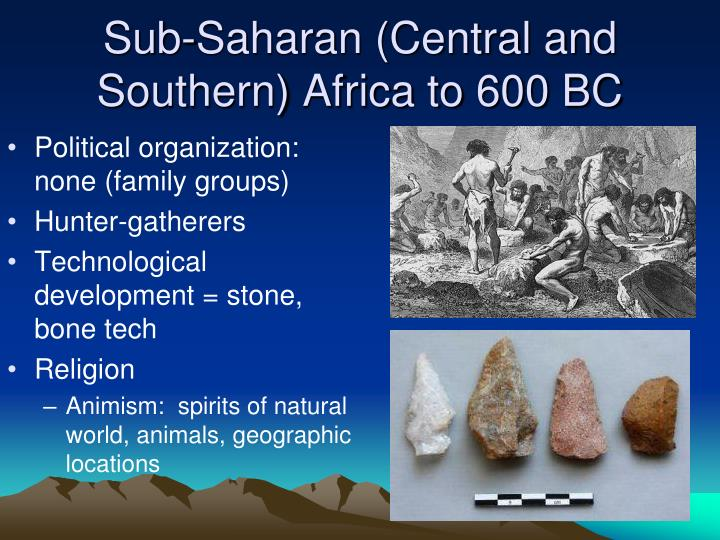 Sub-Saharan (Central and Southern) Africa to 600 BC