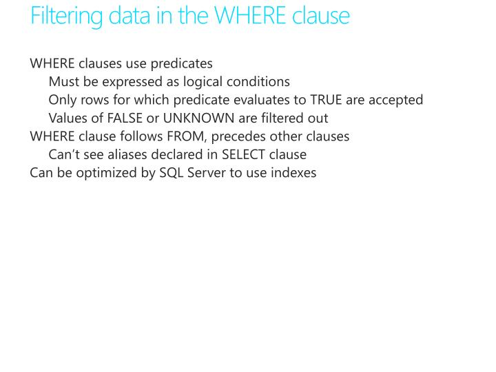 Filtering data in the WHERE clause