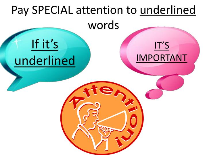 Pay SPECIAL attention to