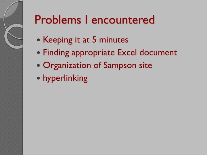 Problems I encountered