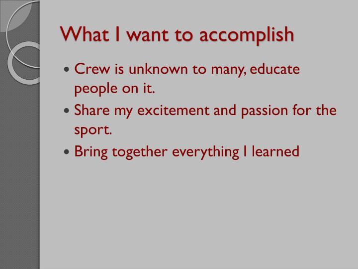 What I want to accomplish