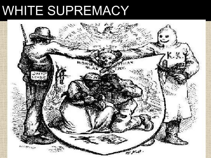 WHITE SUPREMACY
