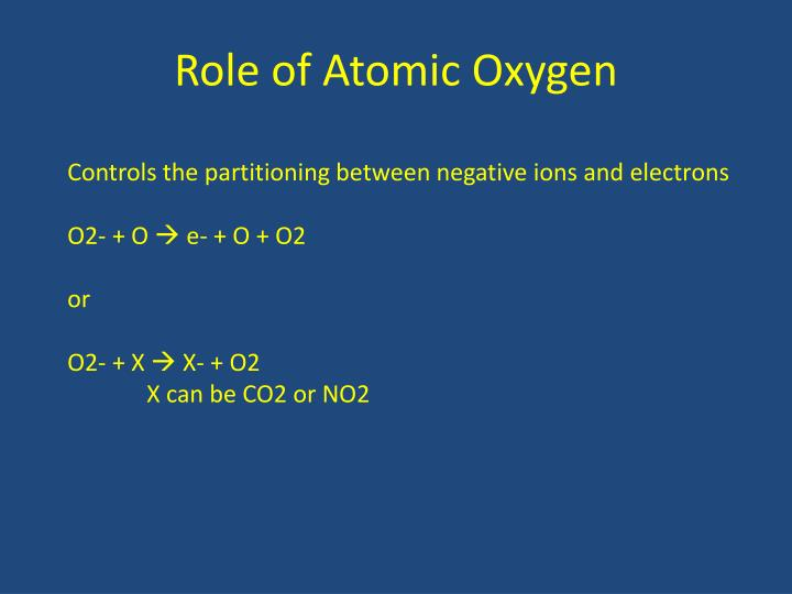 Role of Atomic Oxygen