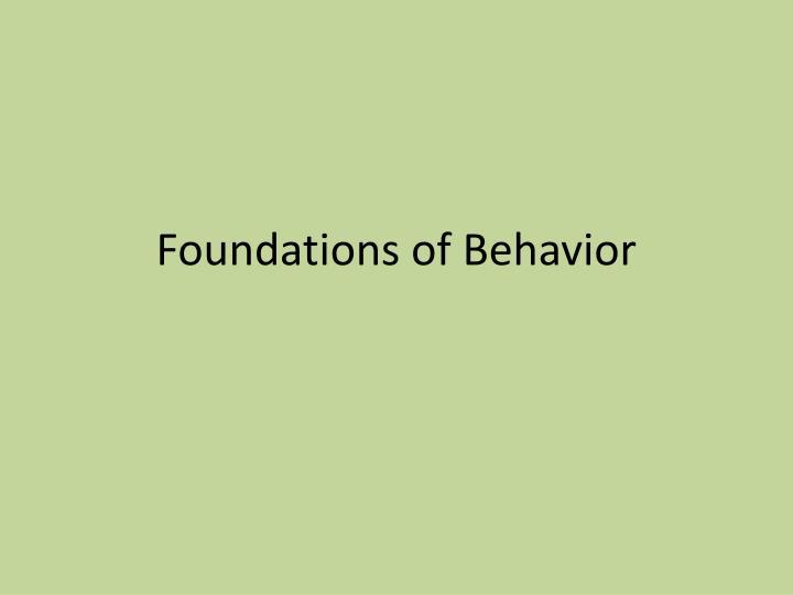 Foundations of Behavior