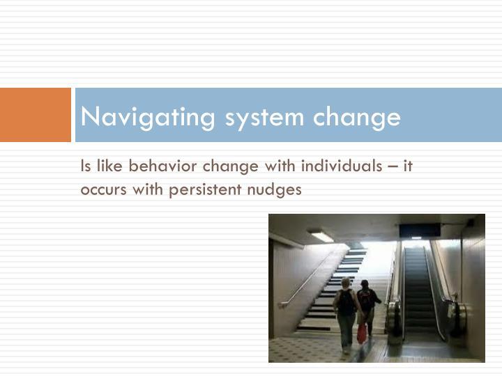 Navigating system change