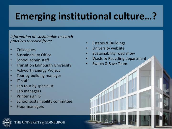 Emerging institutional culture…?