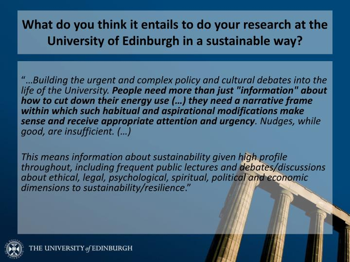What do you think it entails to do your research at the University of Edinburgh in a sustainable way?