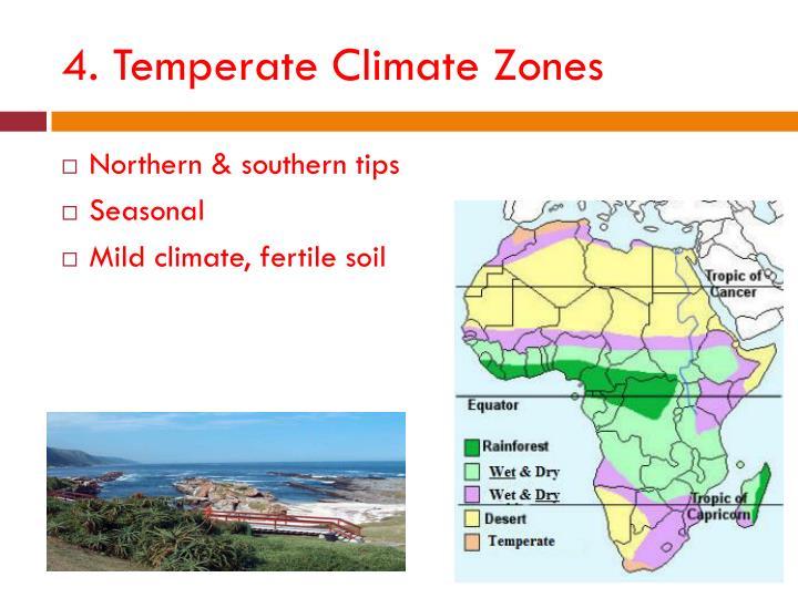 4. Temperate Climate Zones