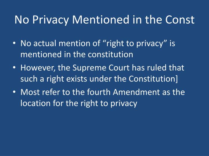 No Privacy Mentioned in the Const