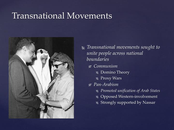 Transnational movements sought to unite people across national boundaries