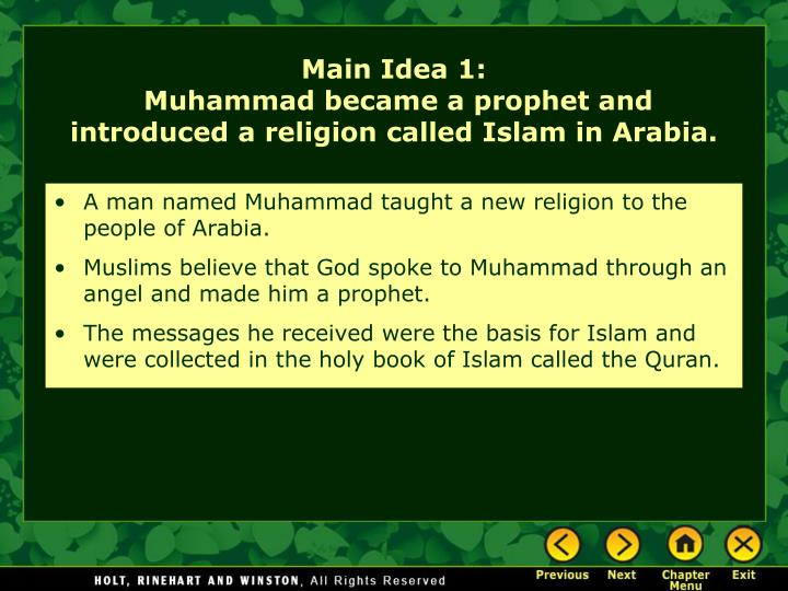 A man named Muhammad taught a new religion to the people of Arabia.