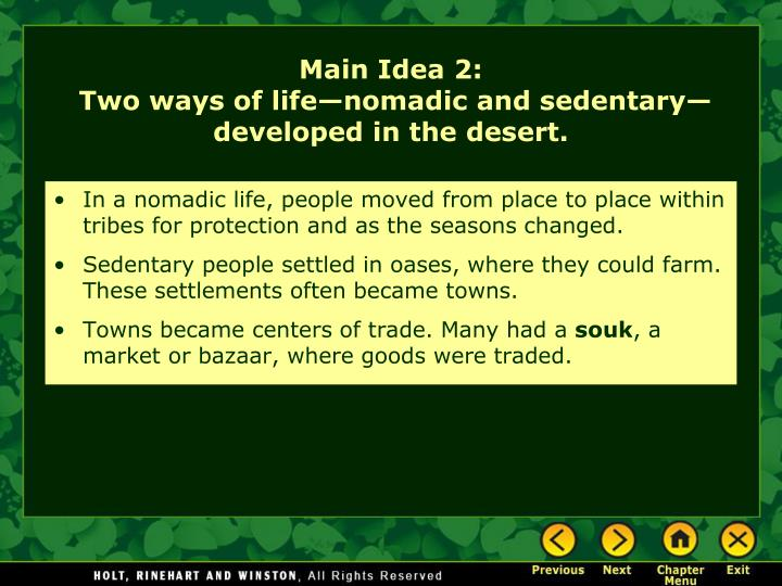 In a nomadic life, people moved from place to place within tribes for protection and as the seasons changed.