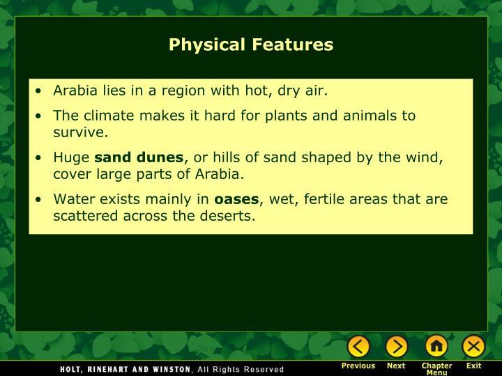 Arabia lies in a region with hot, dry air.