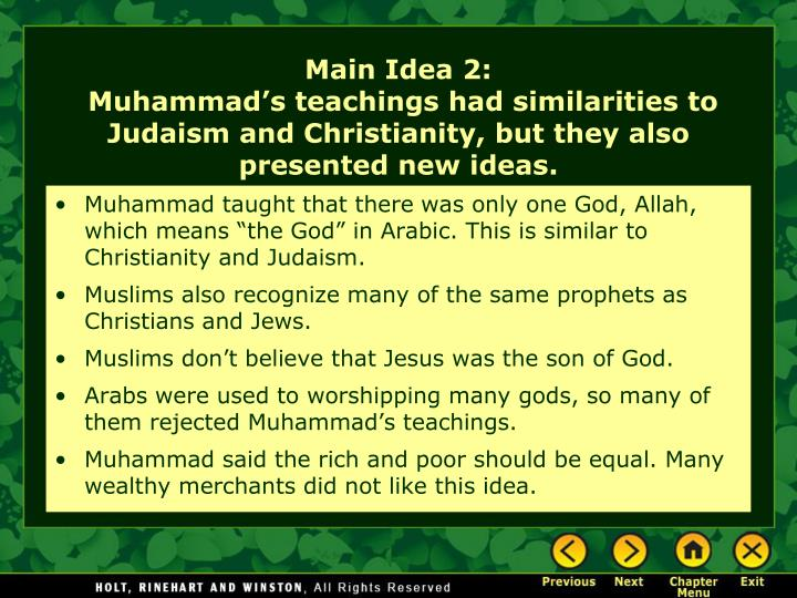 """Muhammad taught that there was only one God, Allah, which means """"the God"""" in Arabic. This is similar to Christianity and Judaism."""