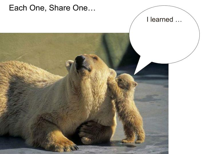 Each One, Share One…