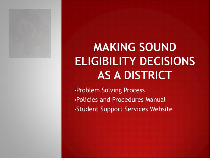 Making sound eligibility decisions as a district
