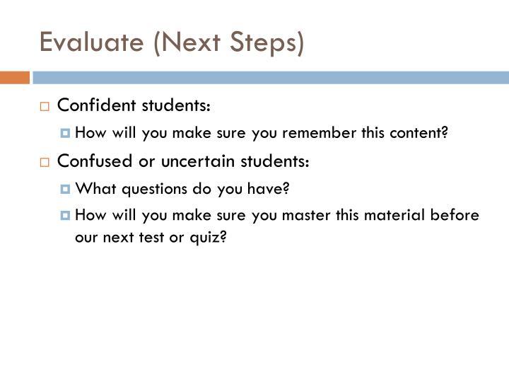 Evaluate (Next Steps)