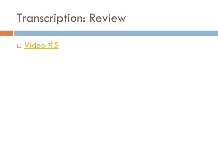 Transcription: Review