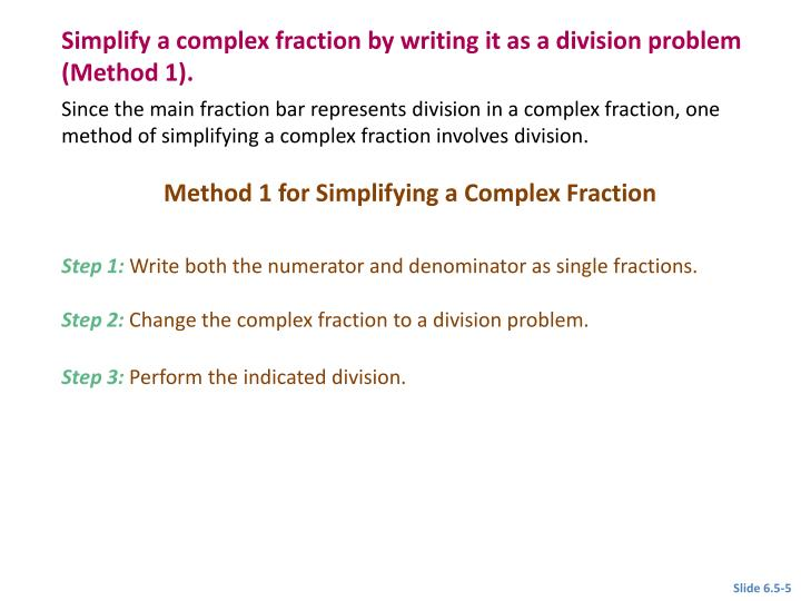 Simplify a complex fraction by writing it as a division problem (Method 1).