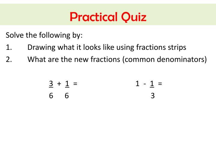 Practical Quiz