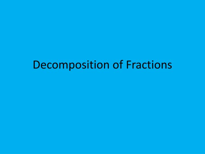 Decomposition of fractions