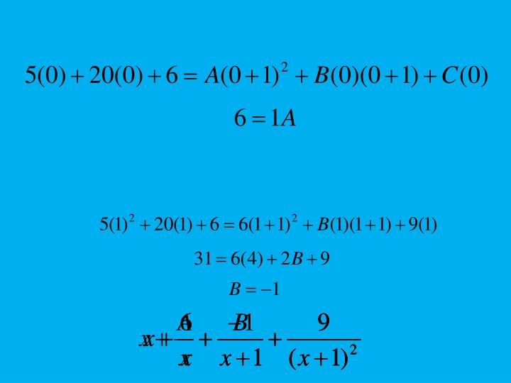 Step 6:  Solve for A by letting x = 0.