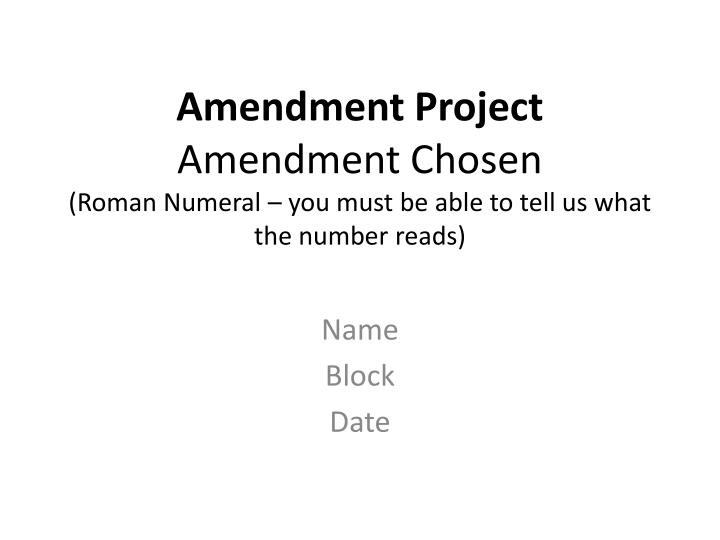 Amendment project amendment chosen roman numeral you must be able to tell us what the number reads
