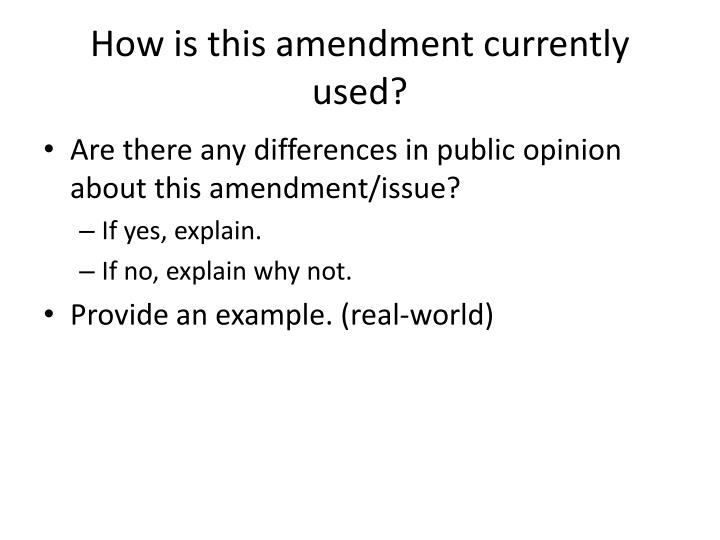 How is this amendment currently used?