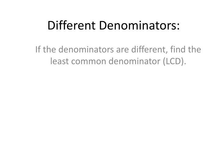 Different Denominators: