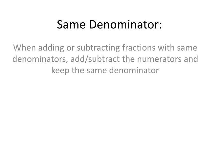 Same Denominator: