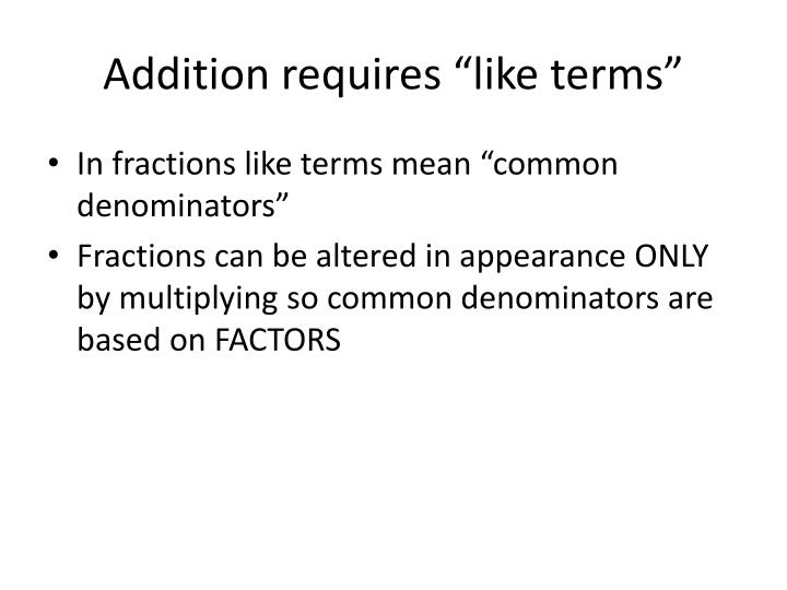 """Addition requires """"like terms"""""""