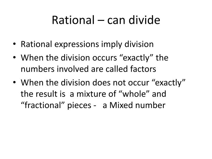 Rational – can divide